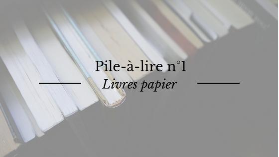 Ma pile à lire : les livres papier
