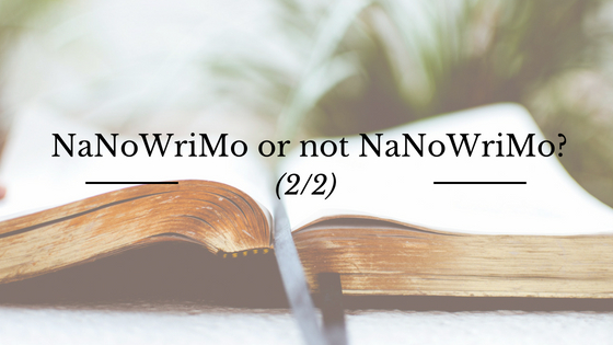 Ecriture : Bilan de mes expériences avec le NaNoWriMo