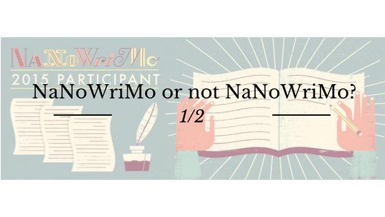 Ecriture : Qu'est-ce que le NaNoWriMo et pourquoi y participer (ou pas)
