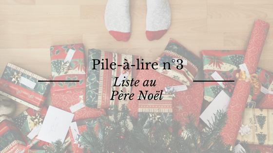 Pile-à-lire : liste au Père Noël