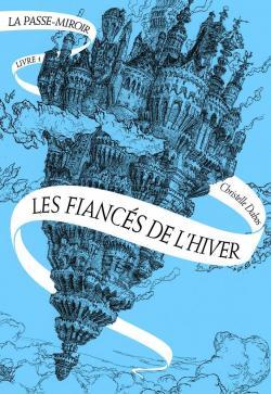 CVT_La-passe-miroir--Les-fiances-de-lhiver_1267