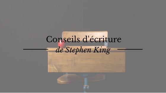 """Conseils d'écriture de Stephen King dans """"Mémoires d'un métier"""""""