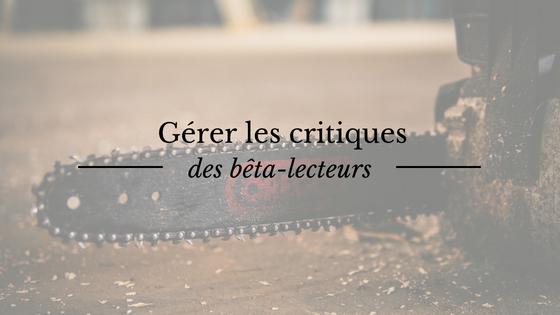 Ecriture : gérer les critiques des bêta-lecteurs en phase de corrections