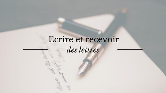 Le plaisir d'écrire des lettres manuscrites et d'en recevoir