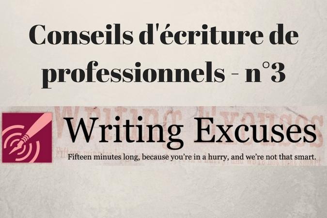 Conseils d'écriture de professionnels #3 : Writing Excuses