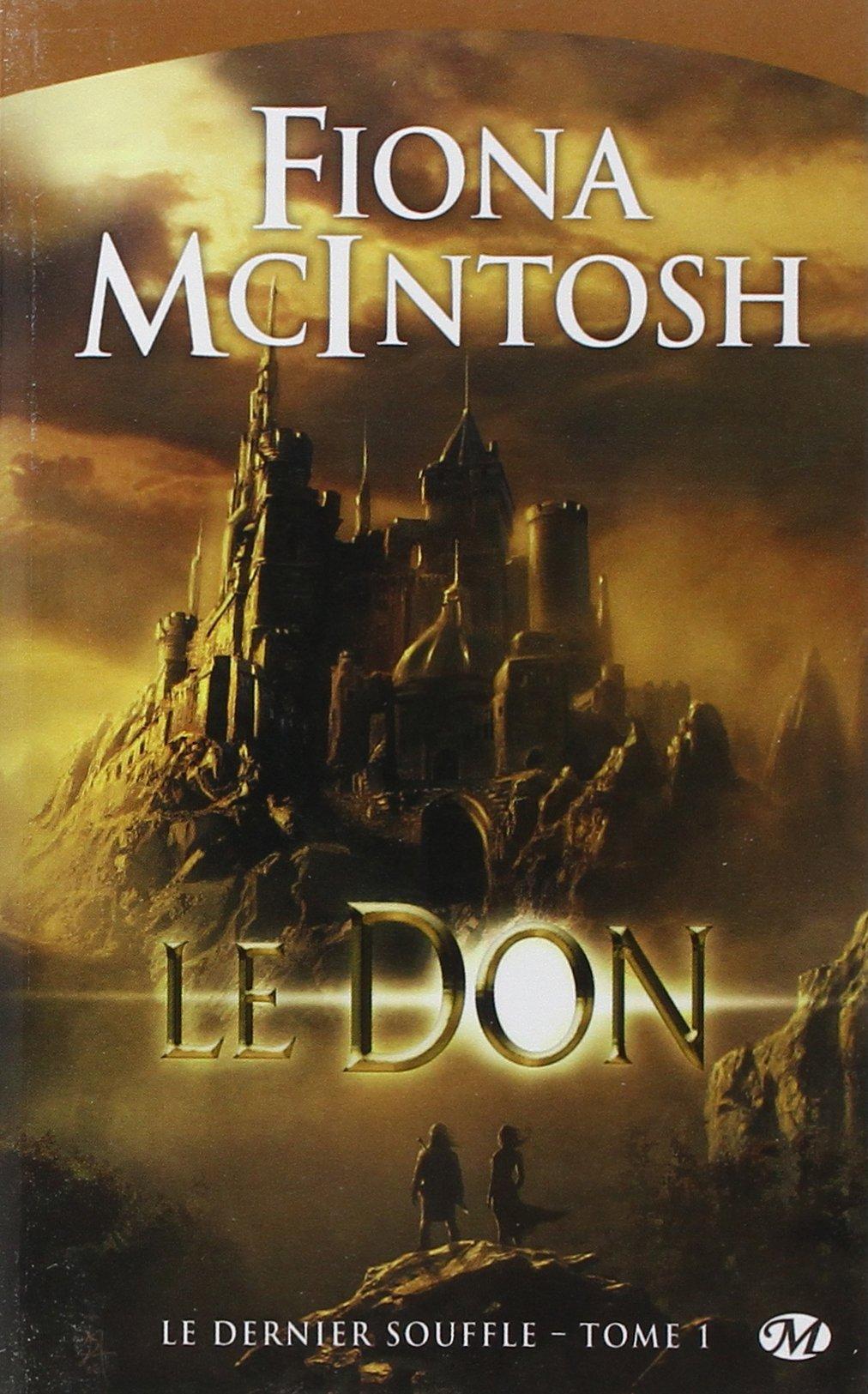 """Couverture du livre """"Le Don"""" de Fiona McIntosh"""