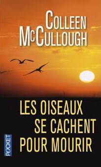 Les oiseaux se cachent pour mourir, de Colleen McCullough
