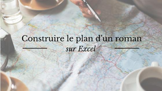 Conseils et outils d'écriture : construire le plan d'un roman sur Excel