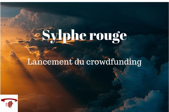 Lancement du crowdfunding Sylphe Rouge