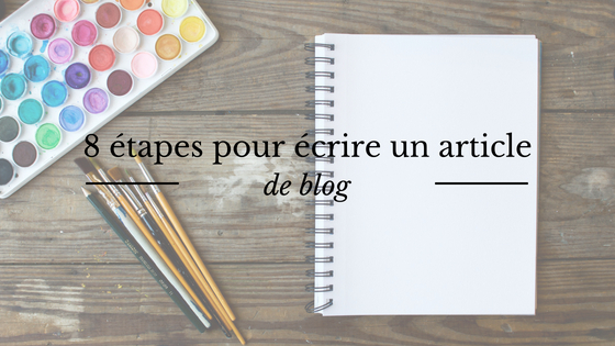 Conseils et astuces : 8 étapes pour écrire un article de blog