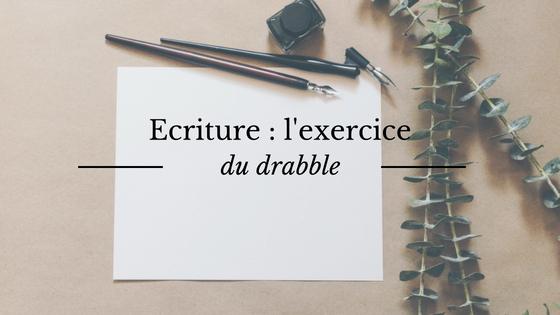Ecriture : l'exercice du drabble