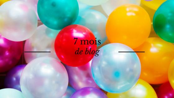 7 mois de blog