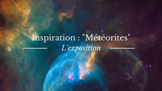 """L'exposition """"Météorites"""" au Muséum d'Histoire naturelle, source d'inspiration pour mon roman"""