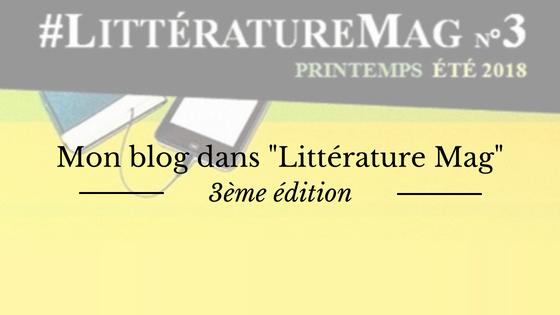 """Mon blog """"L'Astre et la Plume"""" figure dans la 3ème édition de Littérature Mag"""