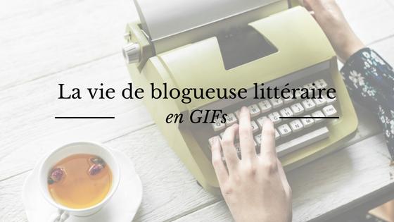 La vie de blogueuse littéraire en GIfs