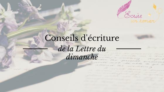 """Conseils d'écriture de professionnels : La Lettre du dimanche d'Eric, pour """"Ecrire un roman"""""""