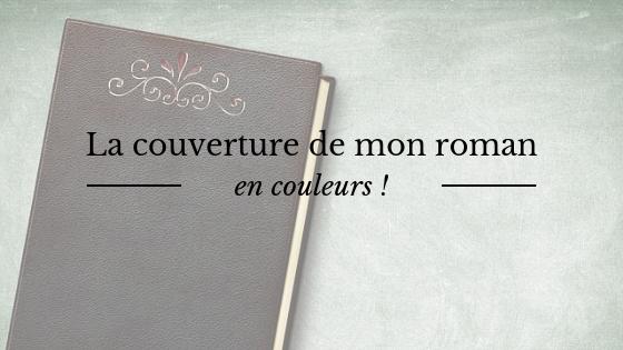 """La couverture de mon roman """"Le Page de l'Aurore"""" en couleurs - premier jet"""