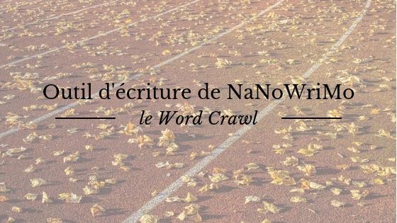 Outil d'écriture spécial NaNoWriMo : le word crawl