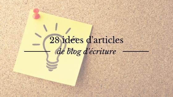28 idées d'articles pour un blog d'écriture