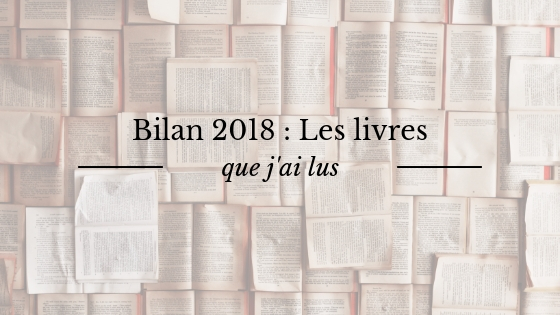 Bilan des livres que j'ai lus en 2018