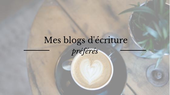 Mes blogs d'écriture préférés