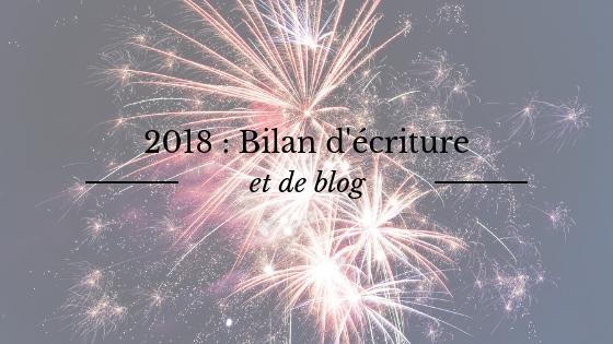 2018 : bilan d'écriture et bilan de blog