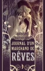 Journal d'un marchand de rêves, de Anthelme Hauchecorne