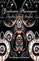 recueil de nouvelles steampunks Gentlemen Mécaniques, des éditions de l'instant