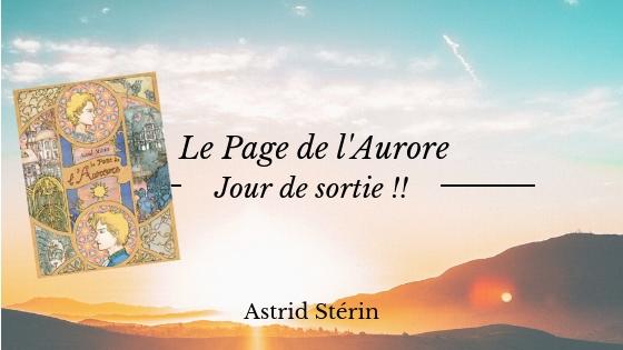 9 mai : jour de sortie du Page de l'Aurore, roman d'Astrid Stérin