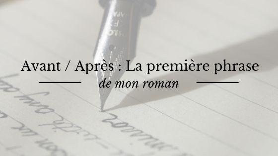 Avant / Après : la première phrase de mon roman