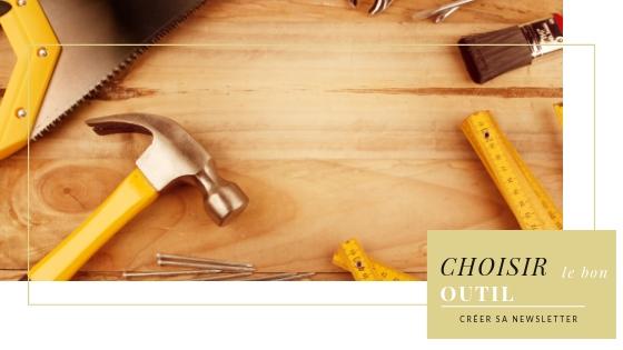 Comment créer sa newsletter : choisir le bon outil