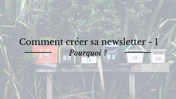 Comment créer sa newsletter : pourquoi créer sa newsletter ?