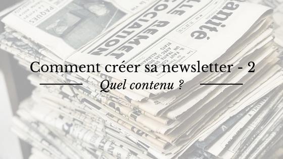 Comment créer sa newsletter : comment définir le contenu et la ligne éditoriale ?