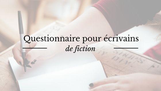 questionnaire pour écrivain de fictions