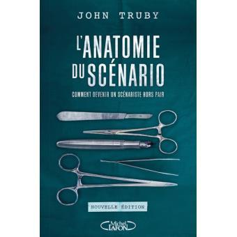 John Truby - L'Anatomie du scénario