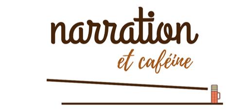 Narration et caféine, blog d'écriture