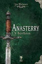 Les Rhéteurs, tome 1 : Anasterry, d'Isabelle Bauthian