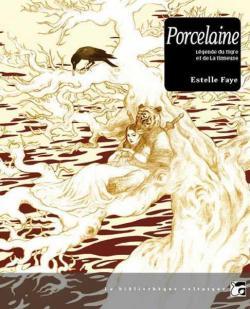 Porcelaine, d'Estelle Faye