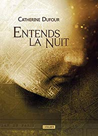 Entends la nuit, de Catherine Dufour