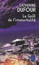 Le Goût de l'Immortalité, Catherine Dufour