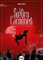 Les soeurs Carmines, tome 1 : le complot des corbeaux, d'Ariel Holzl