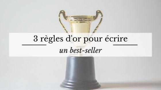 3 règles d'or pour écrire un best-seller