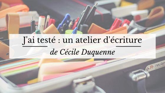 Atelier d'écriture créative - Cécile Duquenne - Comment bien commencer une histoire