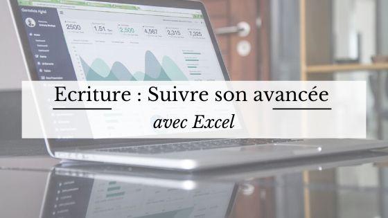 Outil d'écriture : suivre son avancée avec Excel